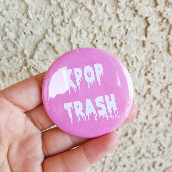 "2.25"" KPOP Trash Pinback Button, Japanese, Anime, Funny, Geek Button, Geekery, Button, Kawaii Button, Badges, Flare, Pin, Kawaii, Fairy Kei"