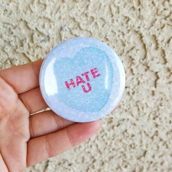 "2.25"" Mean Conversation Heart Pinback Button, Valentines, Geek Button, Geekery, Button, Kawaii Button, Badges, Flare, Pin, Kawaii, Fairy Kei"