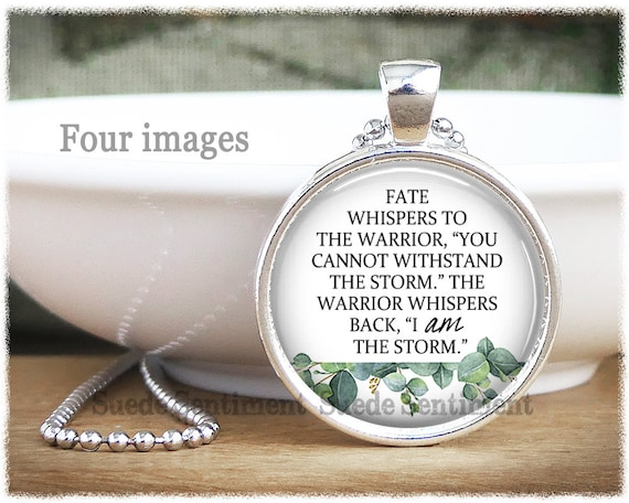 Fate Whispers Quote Necklace Warrior Quote Inspirational Quote I Am The Storm