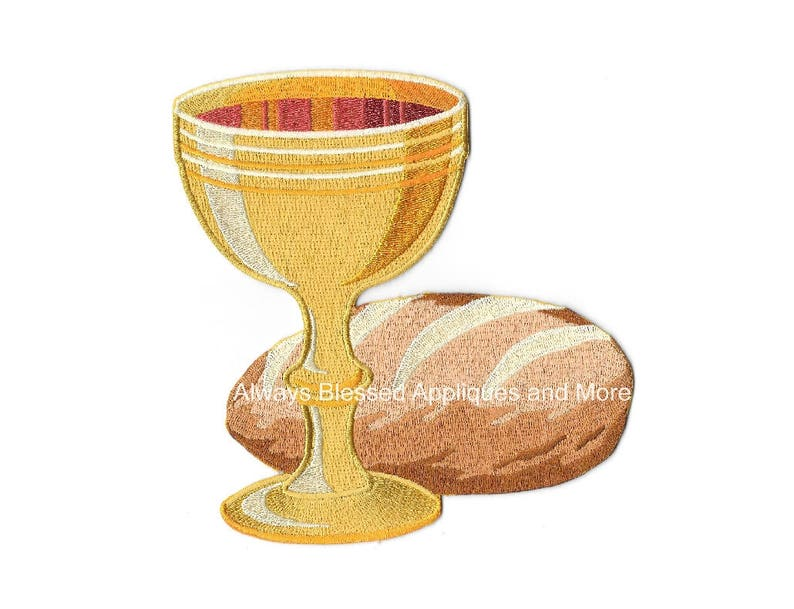 Communion Chalice W/ Bread - Wine - Liturgical - Faith - Embroidered Iron  On Patch - Altar - Banners - Church Supplies - Communion