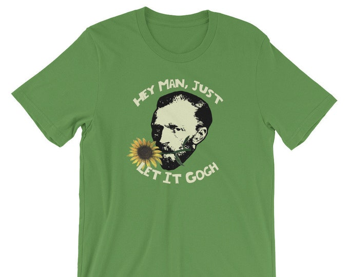 Just Let It Gogh Short-Sleeve Unisex T-Shirt Design By Rafi Perez