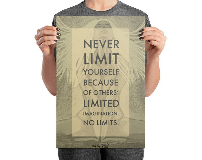 Never Limit Yourself Art Poster Design By Rafi Perez