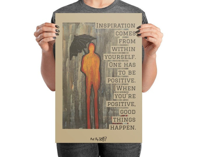 Inspiration Comes From Within Art Poster Design By Rafi Perez