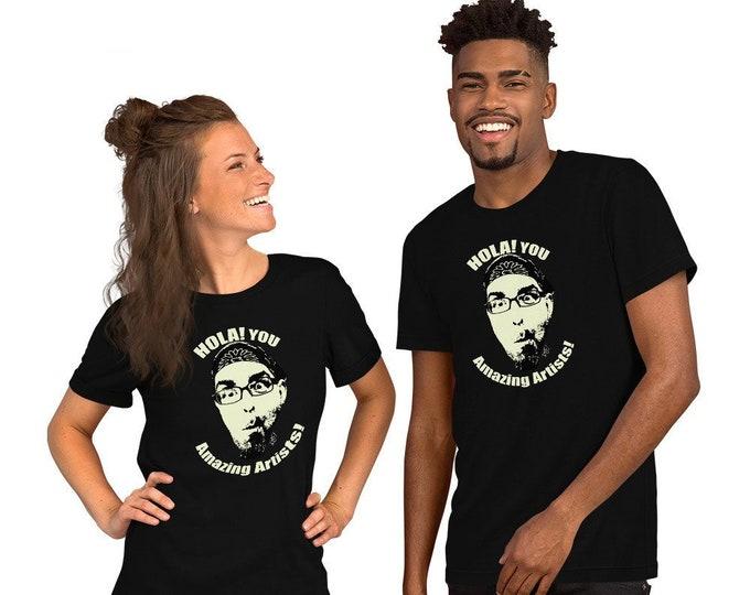 Rafi Hola Amazing Artists Short-Sleeve Unisex T-Shirt Design By Rafi Perez