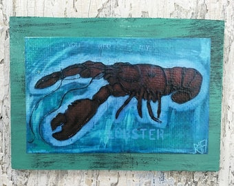 You Are My Lobster Wall Art by artist Rafi Perez Original Artist Enhanced Print On Wood