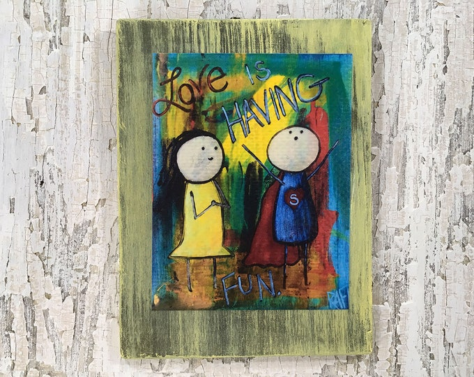 Love Is Having Fun Rustic Wall Art By Artist Rafi Perez Original Textured Artist Enhanced Print On Wood