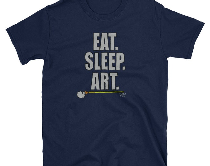 Eat Sleep Art Short-Sleeve Unisex T-Shirt Design By Rafi Perez