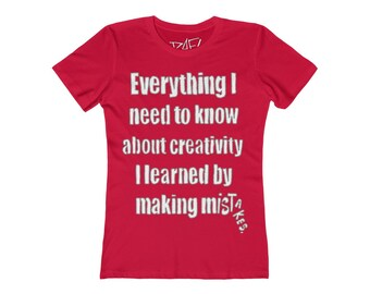 Everything I Need To Know About Creativity Women's The Boyfriend Tee Design By Rafi Perez