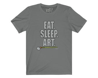 Eat Sleep Art Unisex Jersey Short Sleeve Tee Design By Rafi