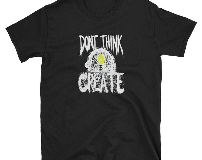 Don't Think Create Short-Sleeve Unisex T-Shirt Design By Rafi Perez