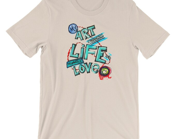 Art Life And Love Short-Sleeve Unisex T-Shirt Design By Rafi Perez