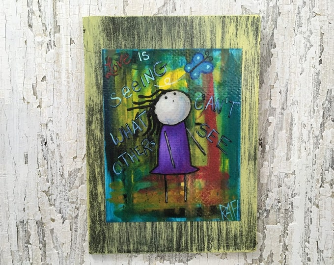 Love Is Seeing What Others Can't See Wall Art by artist Rafi Perez Original Artist Enhanced Print On Wood