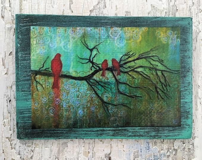 Three Little Red Birds Wall Art by artist Rafi Perez Original Artist Enhanced Print On Wood