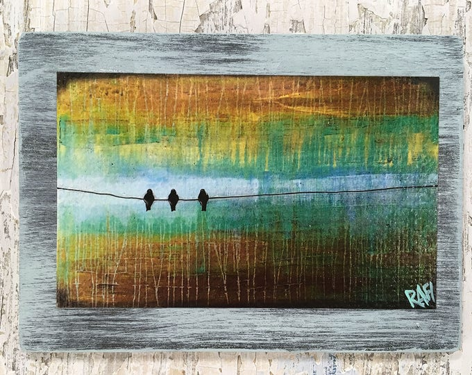 Three Little Birds Rustic Wall Art By Artist Rafi Perez Original Textured Artist Enhanced Print On Wood