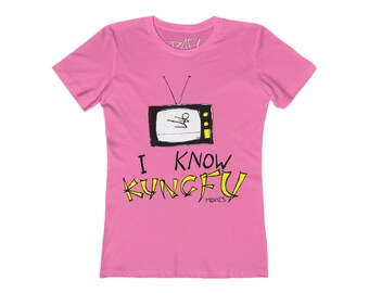 I Know Kung Fu Movies Womens The Boyfriend Tee Design By Rafi Perez
