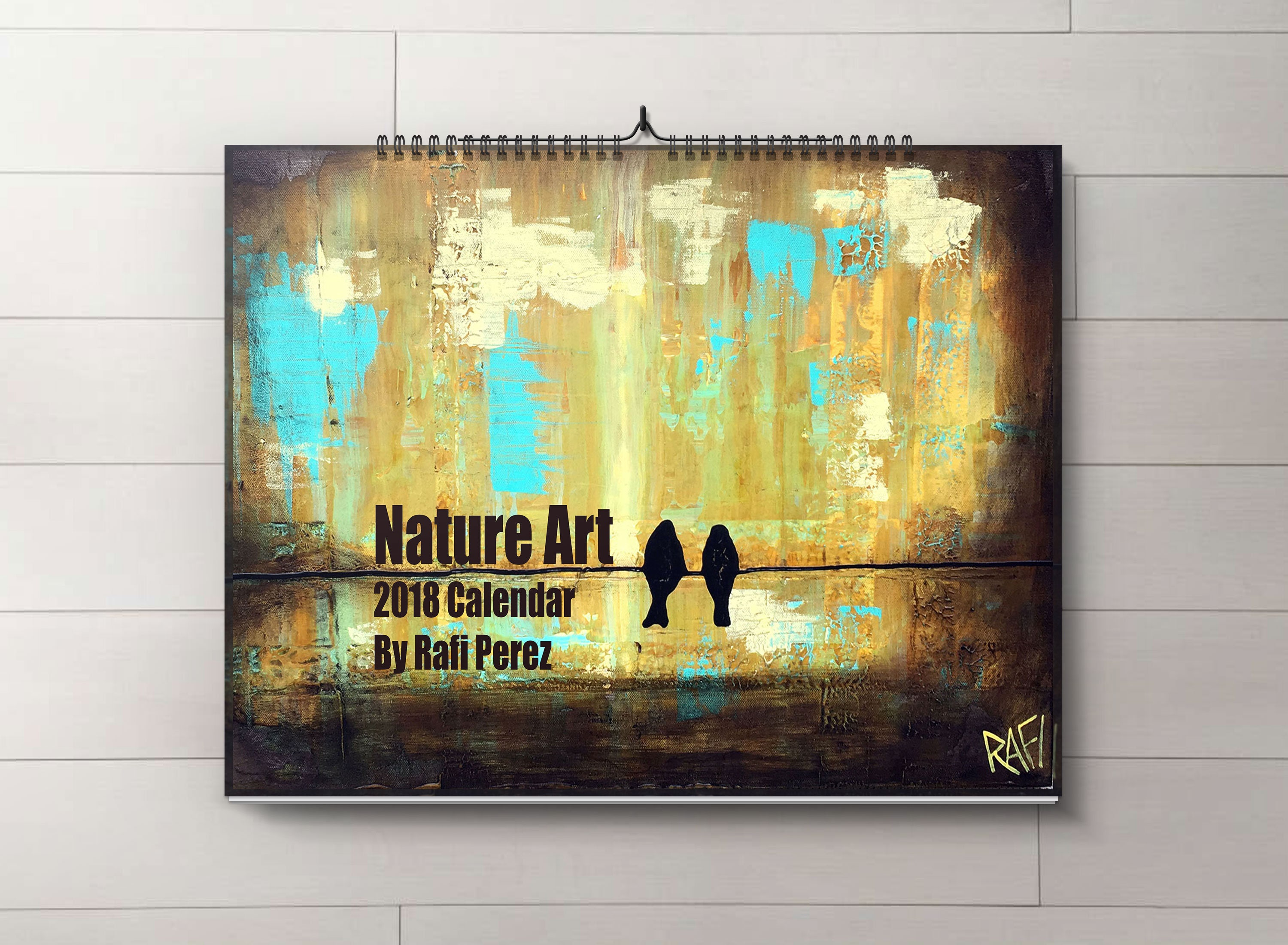 2018 Nature Wall Art Calendar by artist Rafi Perez - Signed By The ...
