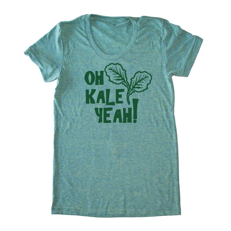 Oh Kale Yeah® T-Shirt Kale shirt Vegan clothing Vegan Gift Green