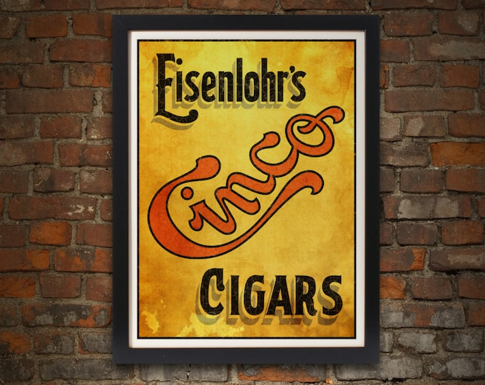 Cigar Art Print, Giclee, 17 x 22, Vintage, Eisenlohr's Cinco Cigars