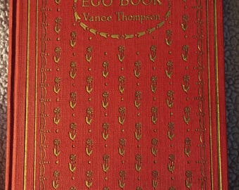 SALE Authentic 1914 First Edition The Ego Book: A Book of Selfish Ideals by Vance Thompson Edwardian Era Hardback Book