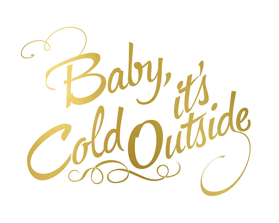 Baby it\'s Cold Outside - Art Print with Gold Foil Effect ...
