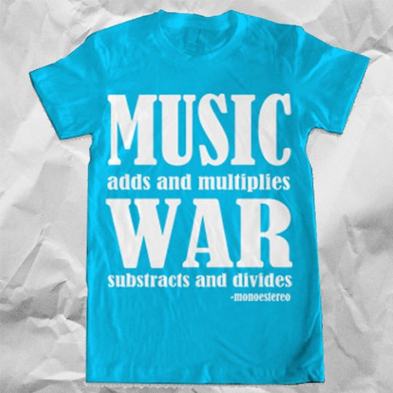 Girls- MUSIC adds and multiplies WAR divides and substracts