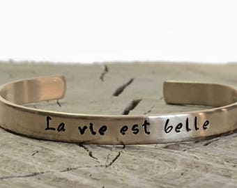 Mother's Day - La vie est belle - French Quote - life is beautiful - Cuff Bracelet - Hand Stamped