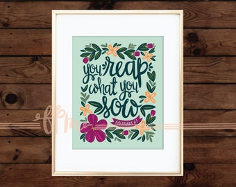 You Reap What You Sow - Galatians 6:7 Print