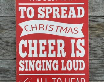 Elf inspired Wood Christmas Sign - the best way to spread christmas cheer for all to hear - christmas decor - customizable
