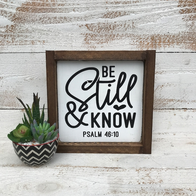 rustic sign Psalm 46:10 wood sign hand painted Be still and know small sign shelf sitter farmhouse sign READY TO SHIP wood frame