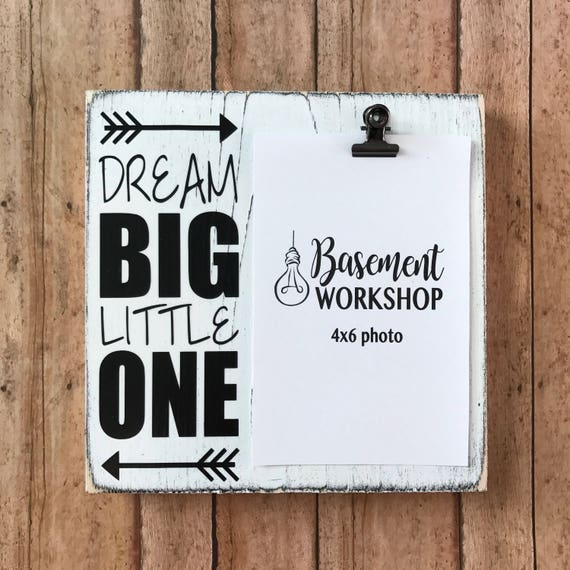 Dream big little one photo block - wood picture frame - photo board ...