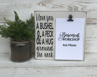 I love you a bushel and a peck - photo block - picture frame - wood sign - wood frame - farmhouse style - nursery decor - Mother's Day gift