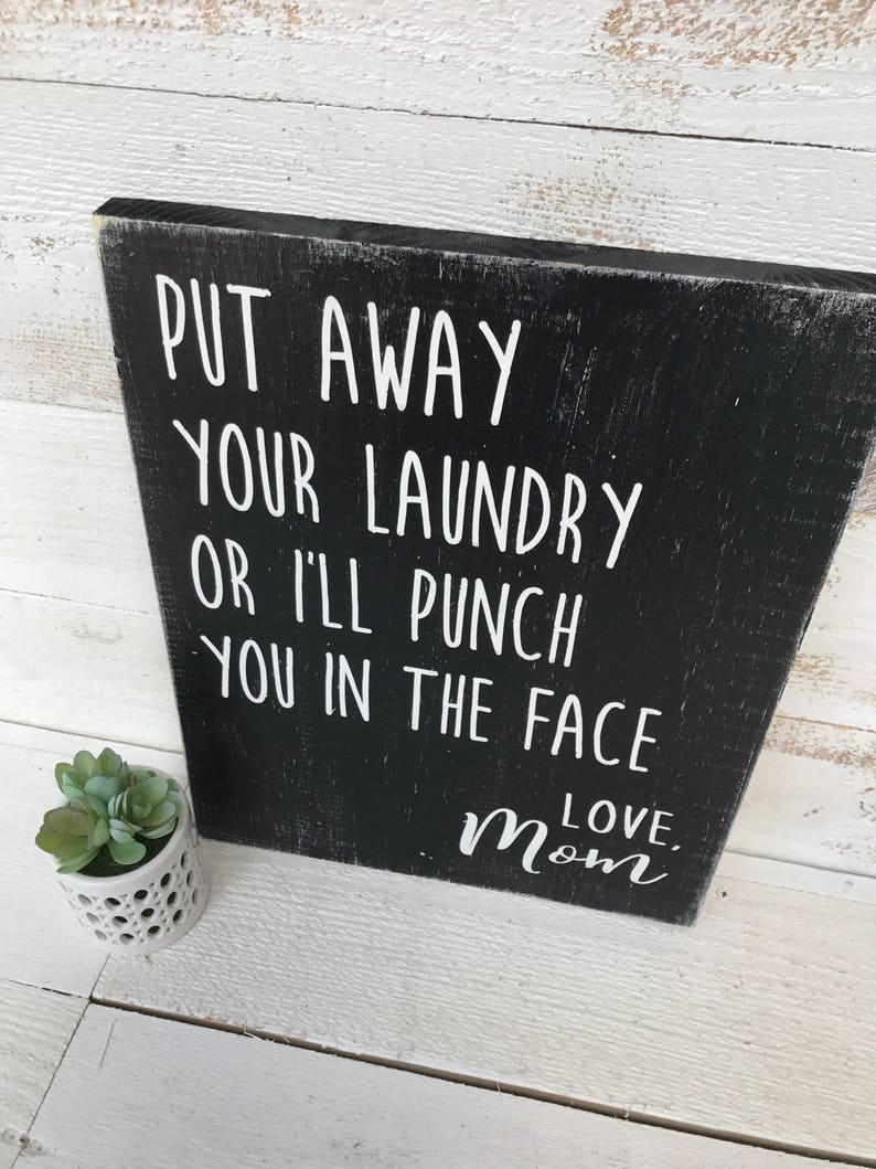 laundry room decor farmhouse style put away your laundry love mom Laundry hand painted wood sign rustic wood sign laundry sign