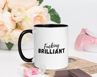 "Mug ""Fucking brilliant"" Ceramic Mug with color Inside"