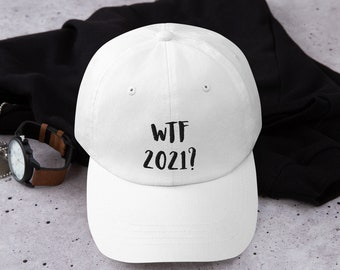 WTF 2021? Dad hat