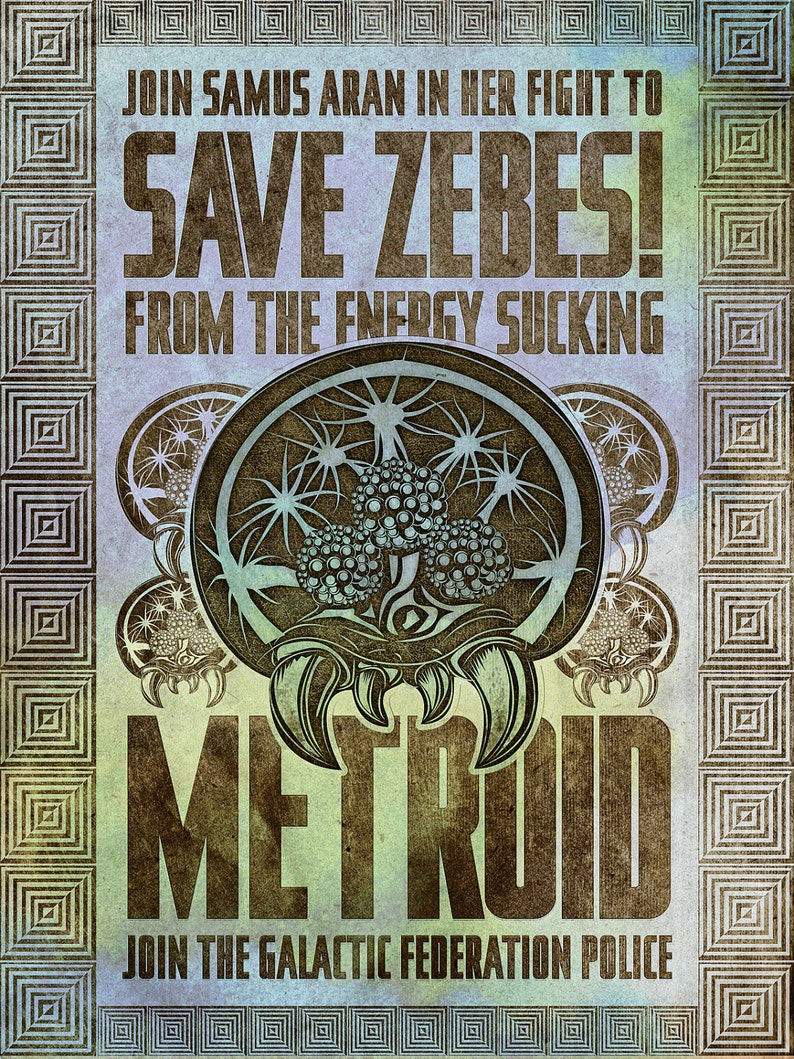 Save Zebes  Metroid Geek Art Poster  signed museum quality image 0