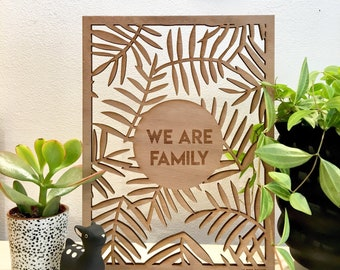 We are Family - wall decor wood - laser cut - jungle