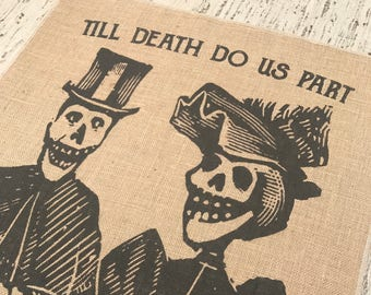 Till Death Do Us Part Burlap Panel, Skull Printed Fabric