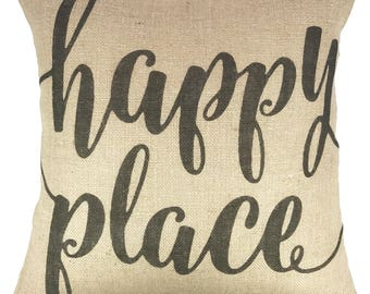 Happy Place Throw Pillow, Typography Burlap Pillow, Farmhouse Accent