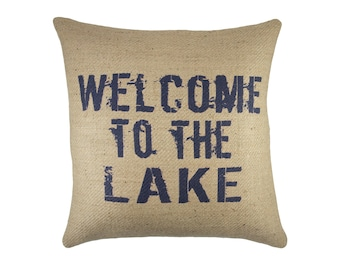 Welcome to the Lake Pillow, Burlap Accent Pillow, Lake House
