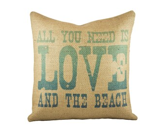All You Need is Love and the Beach Pillow Cover, Nautical Pillow Cover