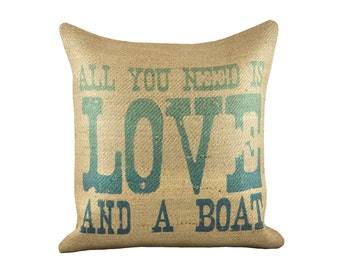 All You Need is Love and a Boat Pillow Cover, Nautical Pillow Cover