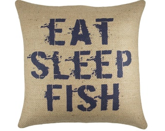Eat Sleep Fish Pillow, Burlap Rustic Pillow, Fishing Decor, Adirondack