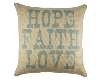 Hope Faith Love Pillow,, Rustic Burlap Pillow, Decorative Southern Pillow, Farmhouse