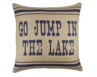 Go Jump in the Lake Pillow in Navy, Burlap Cushion, Adirondack