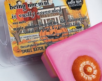 being normal is vastly overrated wax melts - halloweentown inspired scent - halloween wax melts - maple, pumpkin, toasted oak