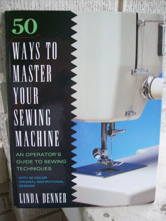 40 Ways To Master Your Sewing Machine Book Sewing Machine Etsy Unique How To Use A Sewing Machine Book