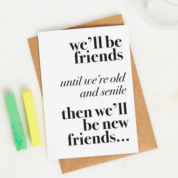 Old and senile best friends Funny friendship birthday card