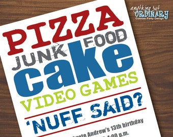 Teenage Boys Birthday Invitation Nuff Said Pizza Cake Video Games Printable Party Digital File