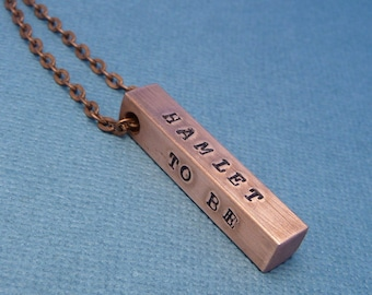 Shakespeare Inspired - Hamlet, To Be Or Not To Be - A Hand Stamped Copper Bar Necklace