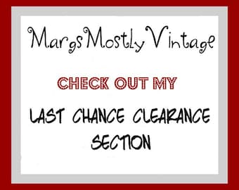 LAST Chance CLEARANCE Section - MargsMostlyVintage Gifts for Her!